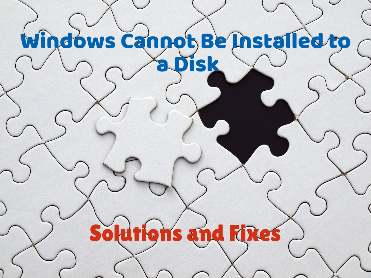Windows Cannot Be Installed to a Disk — Simple Working Solutions and Fixes